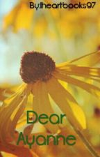 Dear Ayanne by Iheartbooks97