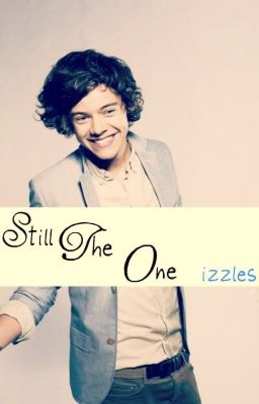 Still The One -One Direction FanFic by izzles