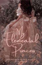 My Elemental Princess by Affliggere