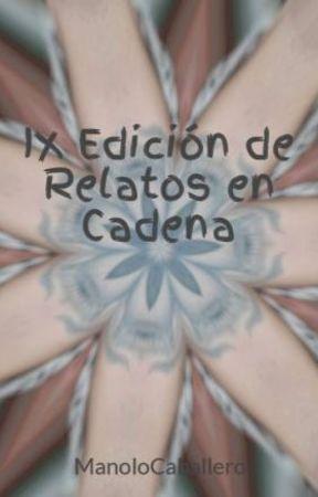 IX Edición de Relatos en Cadena by ManoloCaballero