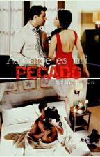Amarte es mi pecado by JoannaWorldLove