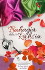 Bahagia Dalam Rahsia by RafinaMimiAbdullah