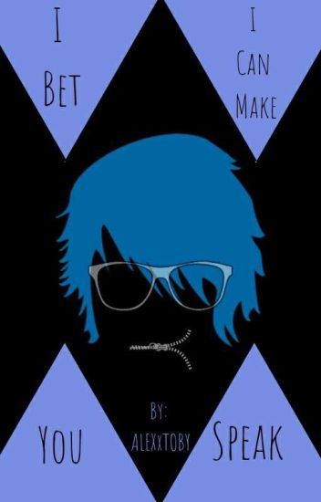 I Bet I Can Make You Speak (Boyxboy) #Wattys2016