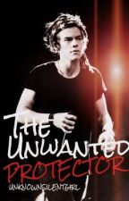 The Unwanted Protector (Harry Styles FanFiction) by unknownsilentgirl