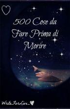 500 Cose da Fare Prima di Morire by WriteForLive_