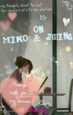 On Miko and Jhing (One Shot) by CorheneG