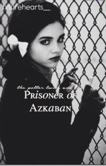 The Potter Twins and the Prisoner of Askaban {3}