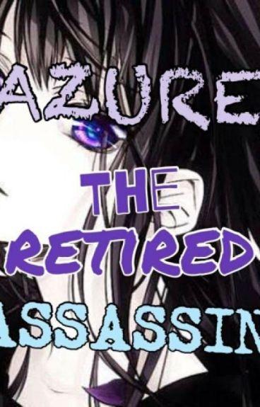 Azure: The Retired Assassin