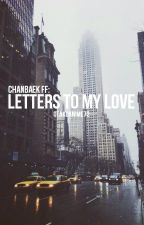 Chanbaek: Letters to My Love by otakuanime72