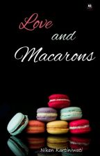 LOVE and MACARONS (COMPLETED) by nikenkartiniwati