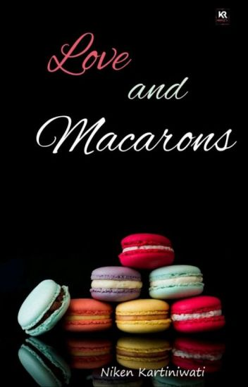 LOVE and MACAROONS (COMPLETED)