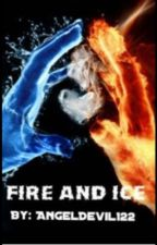 Fire and Ice-Book 1 by AngelDevil122