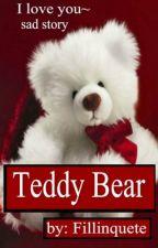 Teddy Bear (Sad Story) by ImEfBee