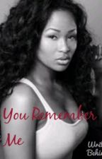 You Remember Me ?(On paused) by LipglossandJordans_