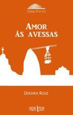 Amor às Avessas by DiedraRoiz