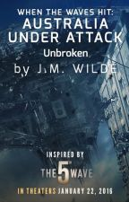 Australia Under Attack: Unbroken by 5thWaveMovie