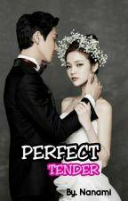 PERFECT TENDER by Nanami_Ash