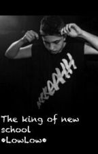 The king of new school •LowLow• by _TheLazyGirl_