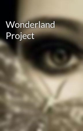 Wonderland Project by KuroLovely