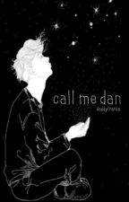 call me dan || phan (completed) by daddyfranta