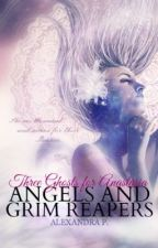 Angels and Grim Reapers Trilogy: Book I: Three ghosts for Anastasia by Alexandra_92