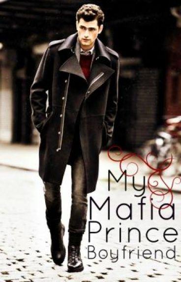 My Mafia Prince Boyfriend [Completed]