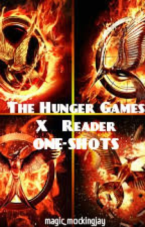 The Hunger Games X Reader ONE-SHOTS [ON HIATUS] by fiery-hallows