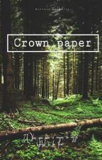 Crown paper by xfanciful