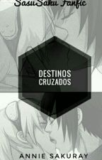 Destinos Cruzados#Wattys2017 by Annie_Sakuray