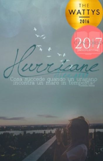 Hurricane ( #Wattys2016) [ IN REVISIONE ]