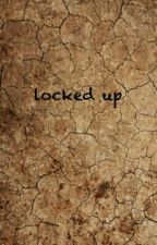 locked up by solangelol