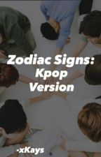 Zodiac Signs: Kpop Version by -xKays
