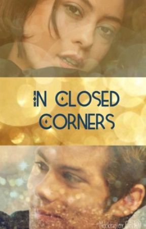 In Closed Corners{An AU Story} by MockingjayGirl100