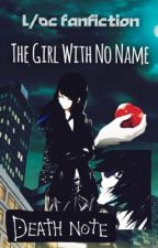 The Girl With No Name {EDITING} by HisRedRose123