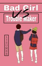 Open PO-Nerd Girl vs Trouble Maker by 13summer