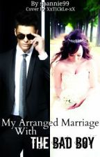 My Arranged Marriage With A Bad Boy by spannie99