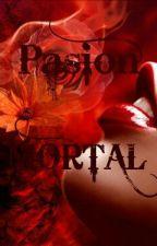 Pasión Mortal by Blaack_Bunny13
