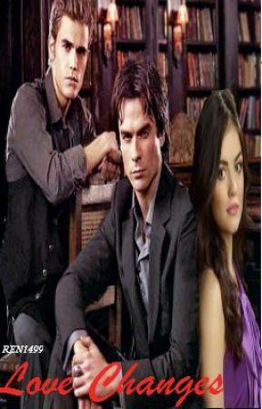Love Changes(Stefan Salvatore Love Story) by ren1499