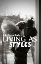 Living As Styles // book 2 of 3 by JellyBeanNiallxx