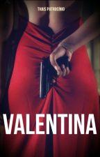 Valentina (Concluído) by Believetah