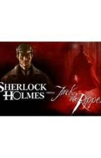 Sherlock Holmes and The Return of The Ripper by OmegaParadox