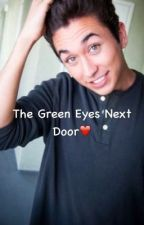 The Green Eyes Next Door❤️ by BrooklynTaylor12