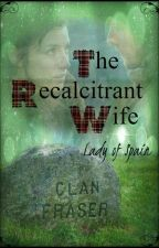 The Recalcitrant Wife by Ladyofspain