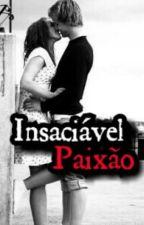 Insaciável Paixão by CarineSalvatore
