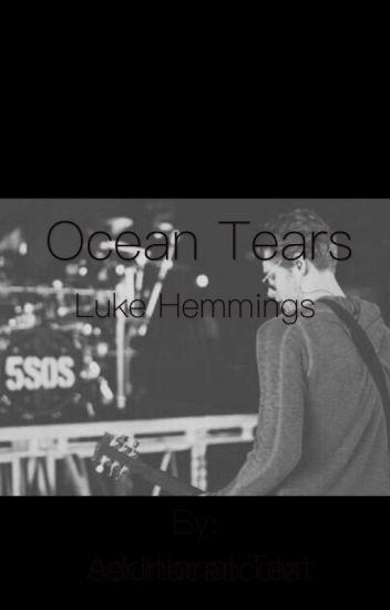 Ocean tears ~ Luke hemmings