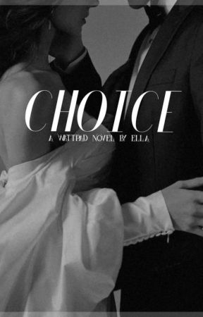 Choice (Marriage Days #1) by Paperpetals-