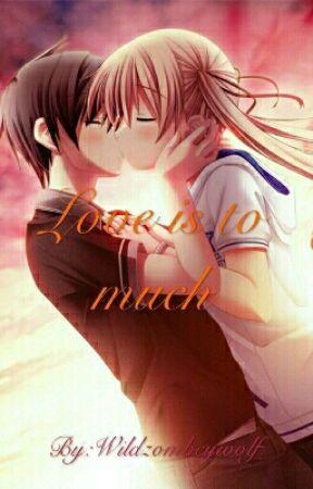 Love is to much by xMondwolfx