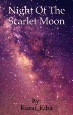Night Of The Scarlet Moon by Kurai_Kiba