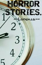 HORROR STORIES. by --Lorenza--