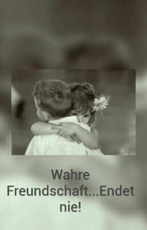 Wahre Freundschaft Endet Nie Kapitel 2 Wattpad